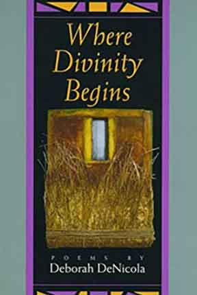 Where Divinity Begins by Deborah DeNicola